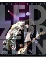 Книга «Whole Lotta Led Zeppelin: The Illustrated History of the Heaviest Band of All Time»(на англ.яз.)